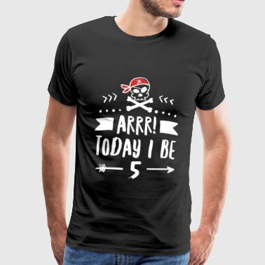 Pirates Graphiques T-shirt de fête d'anniversaire de pirate Arrr Today I Be 5, rouge - T-shirt Premium Homme