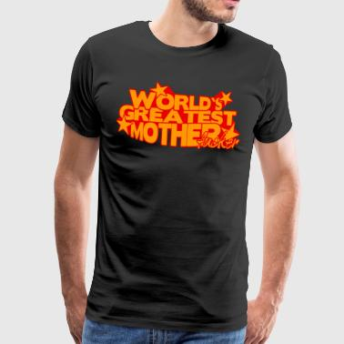 WORLD'S GREATEST MOTHER FUCKER - Männer Premium T-Shirt