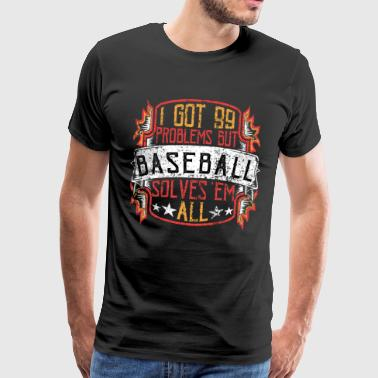 99 Problems Baseball - Mannen Premium T-shirt