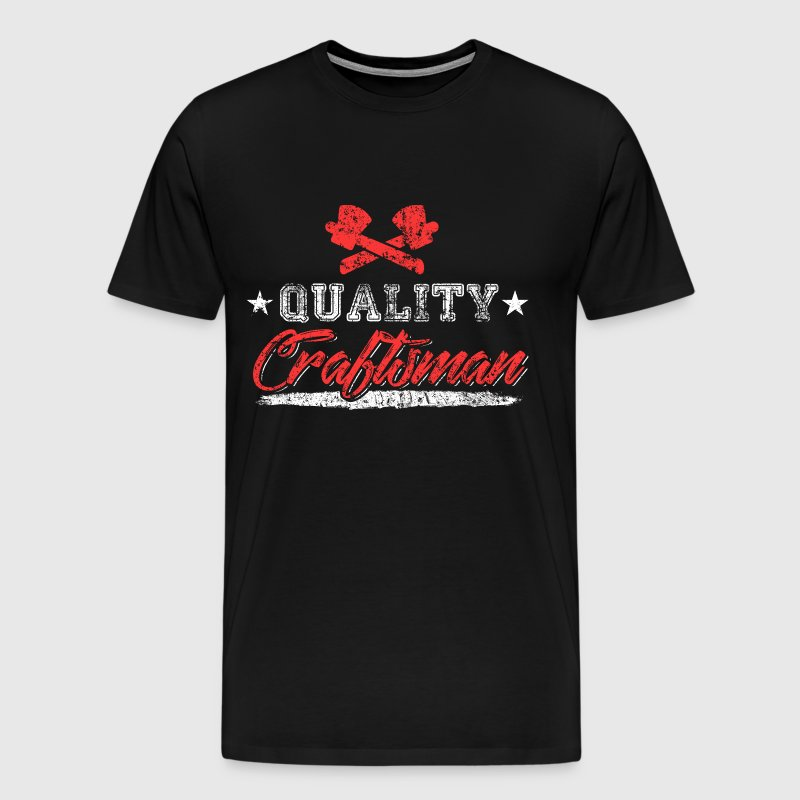 Quality Craftsman - Men's Premium T-Shirt