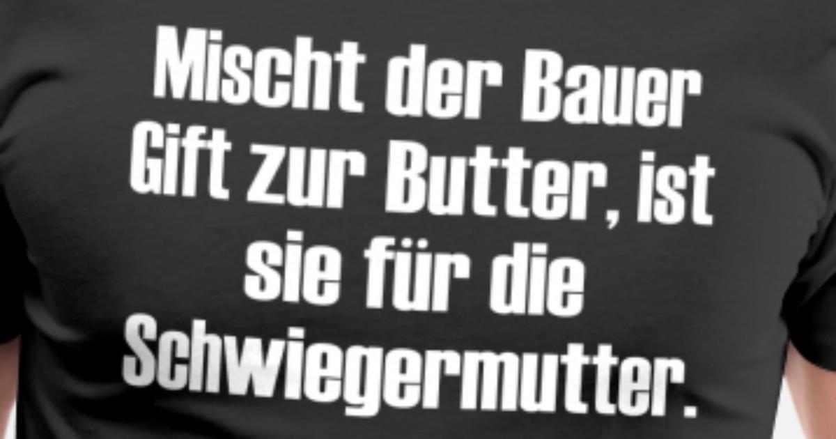Spruch Humor Landwirt Schwiegermutter Geschenk von | Spreadshirt