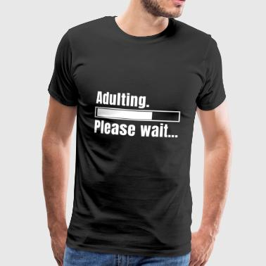 Loading Adulting - Männer Premium T-Shirt