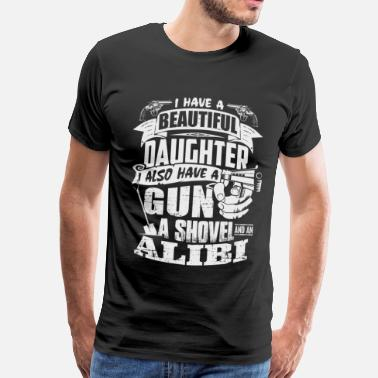 Daughter Beautiful Daughter - Gun, Shovel, Alibi - Mannen Premium T-shirt