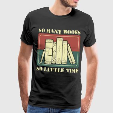 Many books have little time - Men's Premium T-Shirt