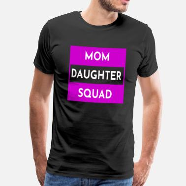 Mom Daughter Mom daughter - Men's Premium T-Shirt