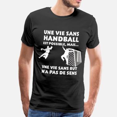 c03ab64a2db01 Gardien Handball Une vie sans Handball - T-shirt Premium Homme