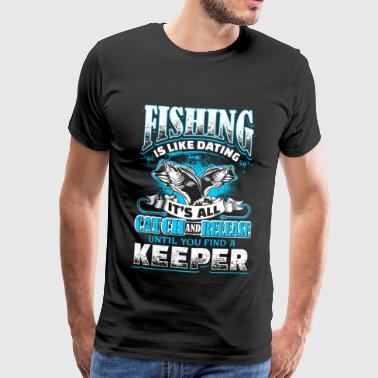 Fishing is Like Dating - Fishing - EN - Men's Premium T-Shirt