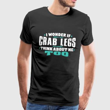 Lobster I Wonder If Crab Legs Think About Me Too Food lover - Men's Premium T-Shirt