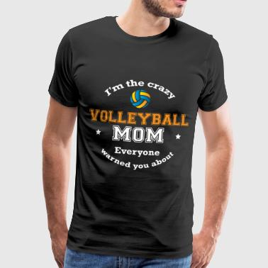 Muttchen Jeg er The Crazy Volleyball mamma, alle advarte deg om Funny Sport Mommy Shirt - Premium T-skjorte for menn