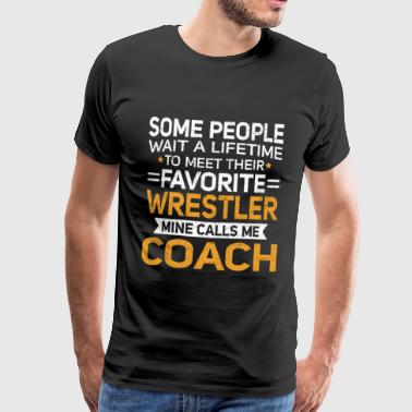 Honkbal Lifetime to Fave Wrestler Meet Call Me Coach T-shirt - Mannen Premium T-shirt
