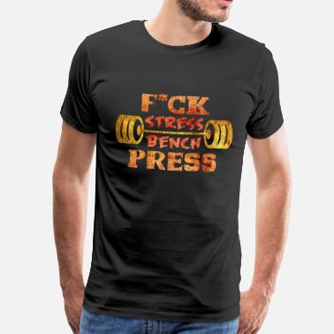 Gym Instructor F * ck Stress Bench Press | Workout dumbbell gift - Men's Premium T-Shirt