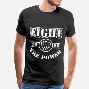 Fight The Power fight the power - Men's Premium T-Shirt