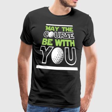 Golf Golf Player May The Course Be With You Golf Lover Gift - Men's Premium T-Shirt