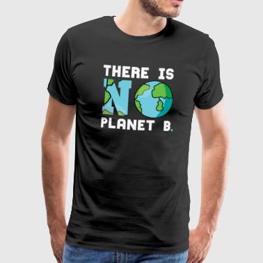 There is no plan B - Men's Premium T-Shirt