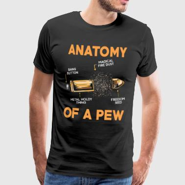 Pew GUNS: Anatomy Of A Pew - Men's Premium T-Shirt