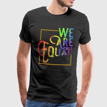 WE ARE ALL EQUAL - Men's Premium T-Shirt