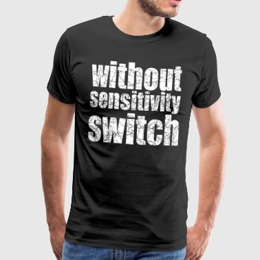 without sensitivity switch - Männer Premium T-Shirt