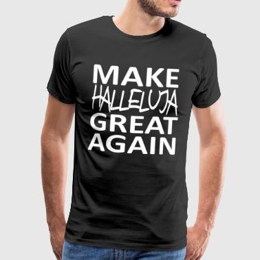 MAKE HALLELUJA GREAT AGAIN - Men's Premium T-Shirt