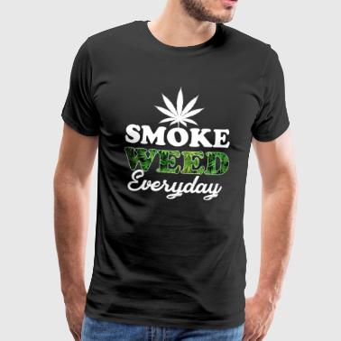 Smoke weed everyday gift grass cannabis leaf - Men's Premium T-Shirt