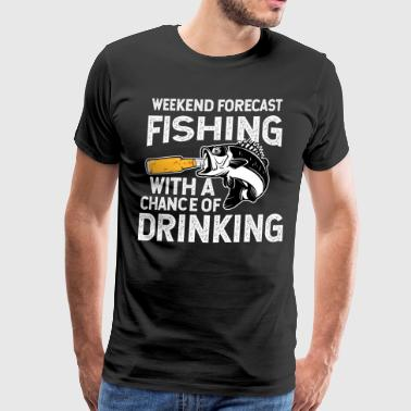 Fishing Beer Weekend Forecast Fishing With A Chance of Drinking - Men's Premium T-Shirt