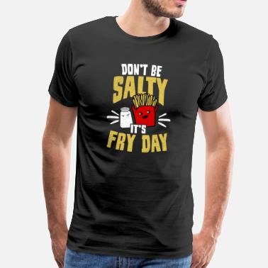 Yugoslavia Friterings Day Was Not Salt Friday Gift - Men's Premium T-Shirt