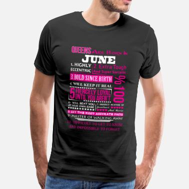 Queens Are Born In April Bold Sice Birthday-Queens Are Born In June - Men's Premium T-Shirt