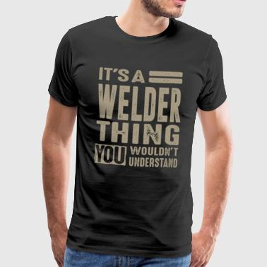 It's a Welder Thing - Men's Premium T-Shirt
