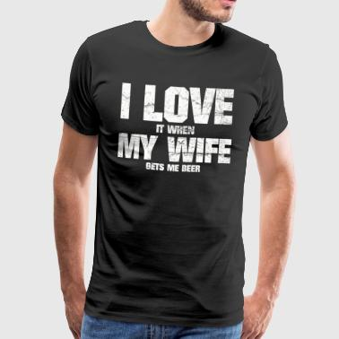FUNNY I LOVE MY WIFE AND I LOVE BEER - Men's Premium T-Shirt
