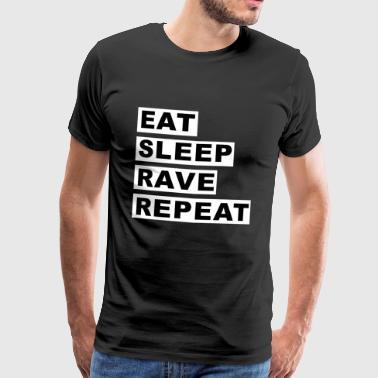 Eat Sleep Rave Repeat - Mannen Premium T-shirt