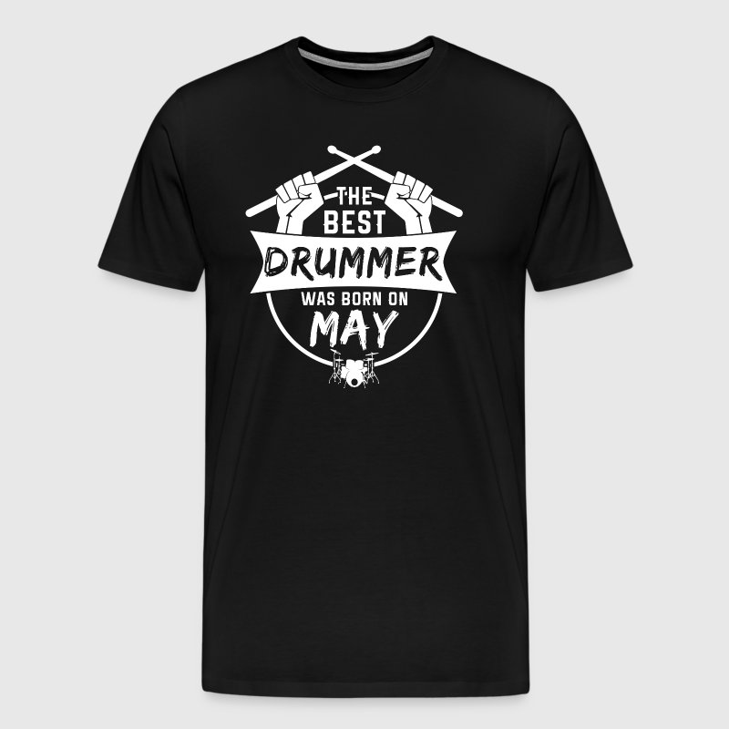 The best drummers were born in May - Men's Premium T-Shirt