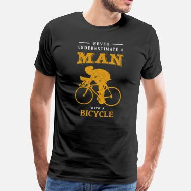 Underestimate Never Underestimate A Man with a Bicycle Shirt - Männer Premium T-Shirt