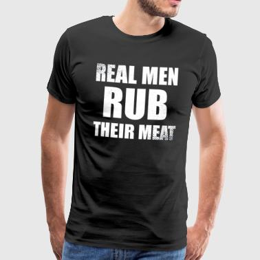 Pitmaster BBQ Barbecue food grill Put my meat in your mouth and swallow design rubbed meat - Men's Premium T-Shirt