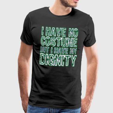 Cool & Inspirational Dignity Tee Design J'ai ma dignité - T-shirt Premium Homme