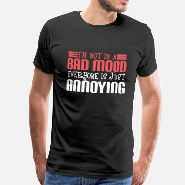 Funny Dog A cute & Cool Saying Annoying Tee Everyone is just annoying - Men's Premium T-Shirt