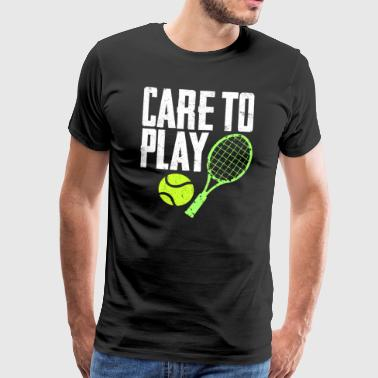 Tennis Is Life Care to play - Men's Premium T-Shirt
