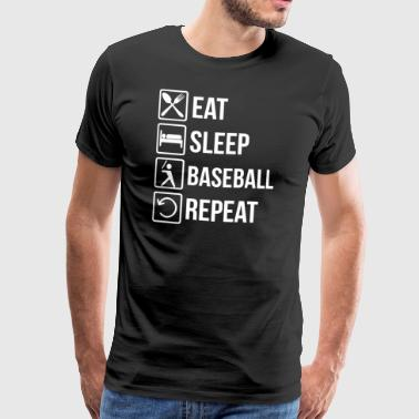 Baseball Eating Sleeping Repeat Geek Gift - Men's Premium T-Shirt