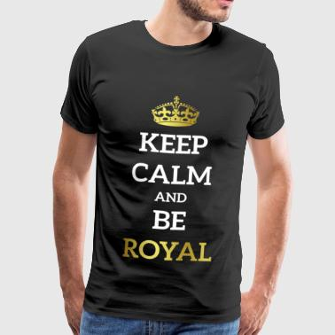 Keep Calm Royal Gift Idea Mantener la calma de la corona - Camiseta premium hombre