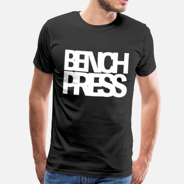 Press Bench Press - Men's Premium T-Shirt