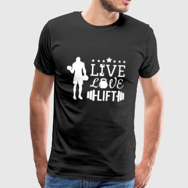 Live Love Lift - Gym Fitness Workout poids cadeau - T-shirt Premium Homme