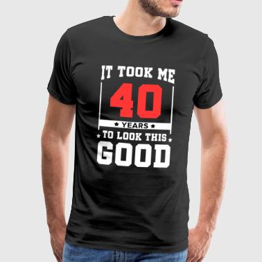 Fourty 40th Birthday 40 Years fortieth fourty years Old - Men's Premium T-Shirt