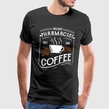 Apotheek Grappig Instant Apotheker Just Coffee Pharmacy Cafeïne - Mannen Premium T-shirt