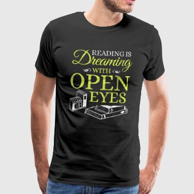 Open Reading Dreaming open Eyes Bookworm Read Reading - Men's Premium T-Shirt