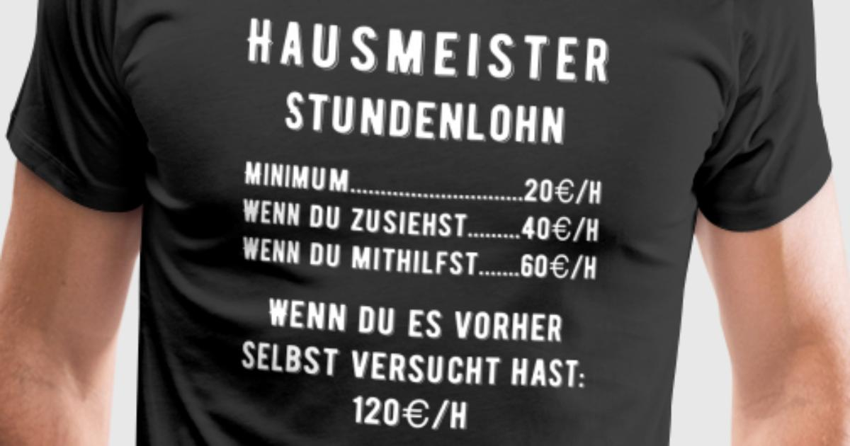 lustiges hausmeister stundenlohn shirtmotiv t shirt. Black Bedroom Furniture Sets. Home Design Ideas
