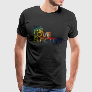 we love electro 03 - T-shirt Premium Homme