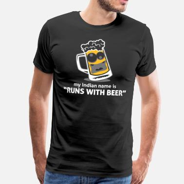 Guinnes My Indian Name Is Runs With Beer! - Men's Premium T-Shirt