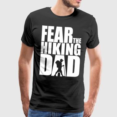 Fear the Hiking Dad - Wanderlust mountains Father's Day - Men's Premium T-Shirt