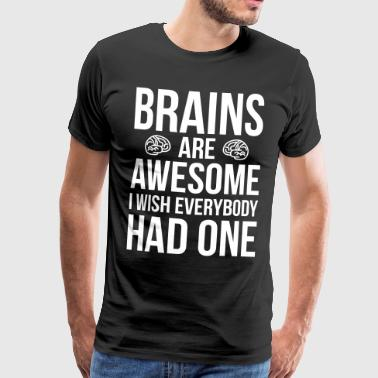 Brains Are Awesome Funny Quote - Männer Premium T-Shirt