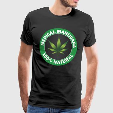 Medical Marijuana 100% Natural Gift Idea - Men's Premium T-Shirt