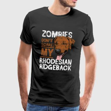 Dogs - Zombies don't scare my Rhodesian Ridgeback - Männer Premium T-Shirt