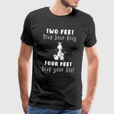 Two Feet Move Your Body Four Feet Move Your Soul - Men's Premium T-Shirt